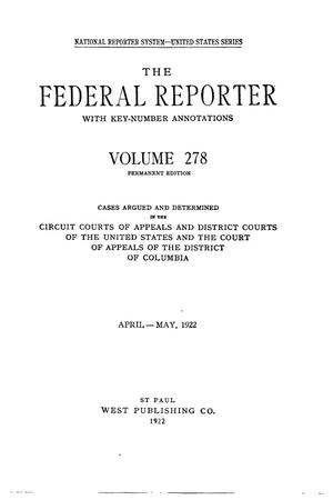 Primary view of object titled 'The Federal Reporter with Key-Number Annotations, Volume 278: Cases Argued and Determined in the Circuit Courts of Appeals and District Courts of the United States and the Court of Appeals in the District of Columbia, April-May, 1922.'.