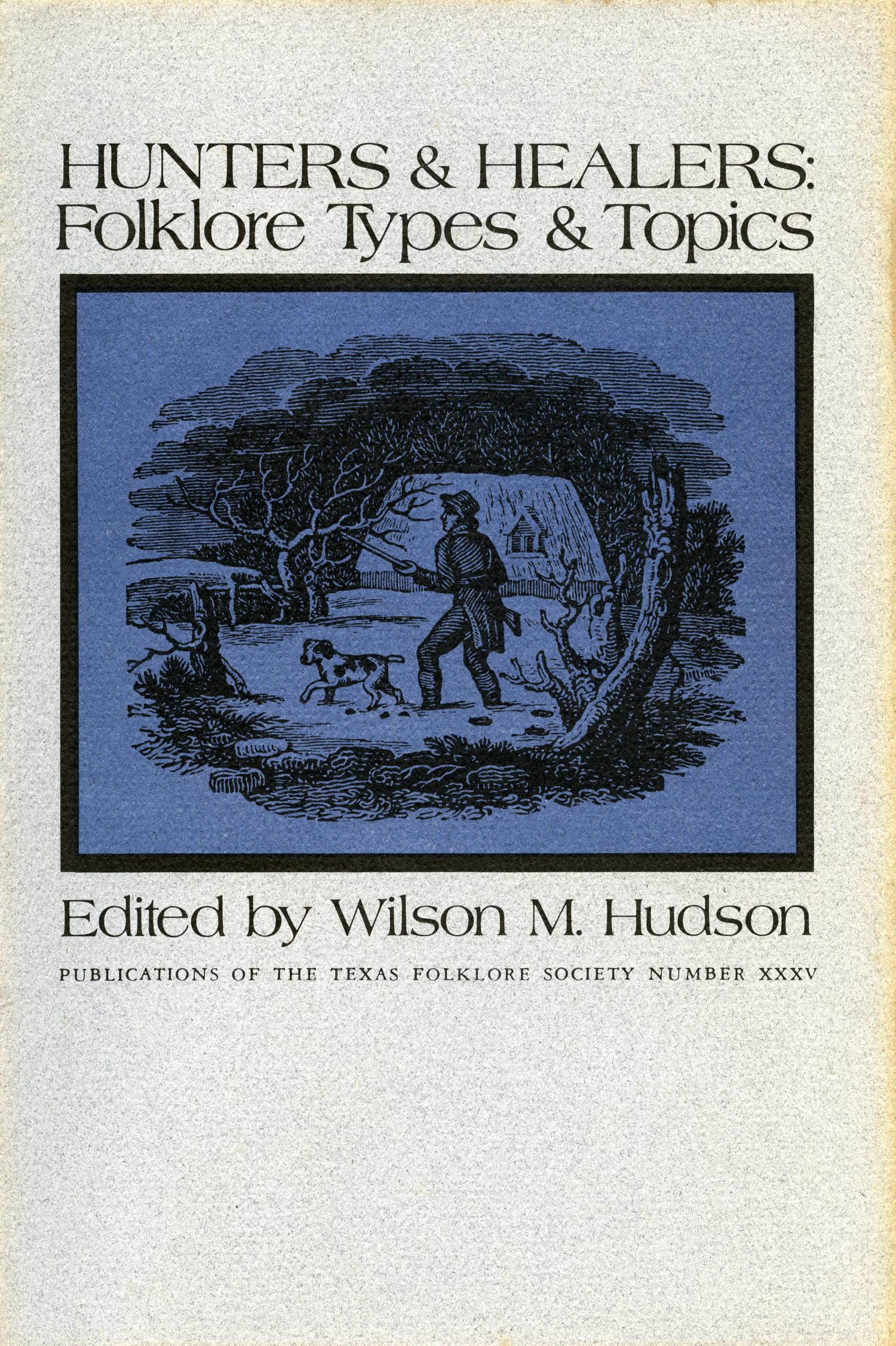 Hunters & Healers: Folklore Types & Topics                                                                                                      Front Cover
