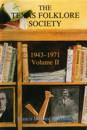 Primary view of object titled 'The Texas Folklore Society: Volume 2, 1943-1971'.