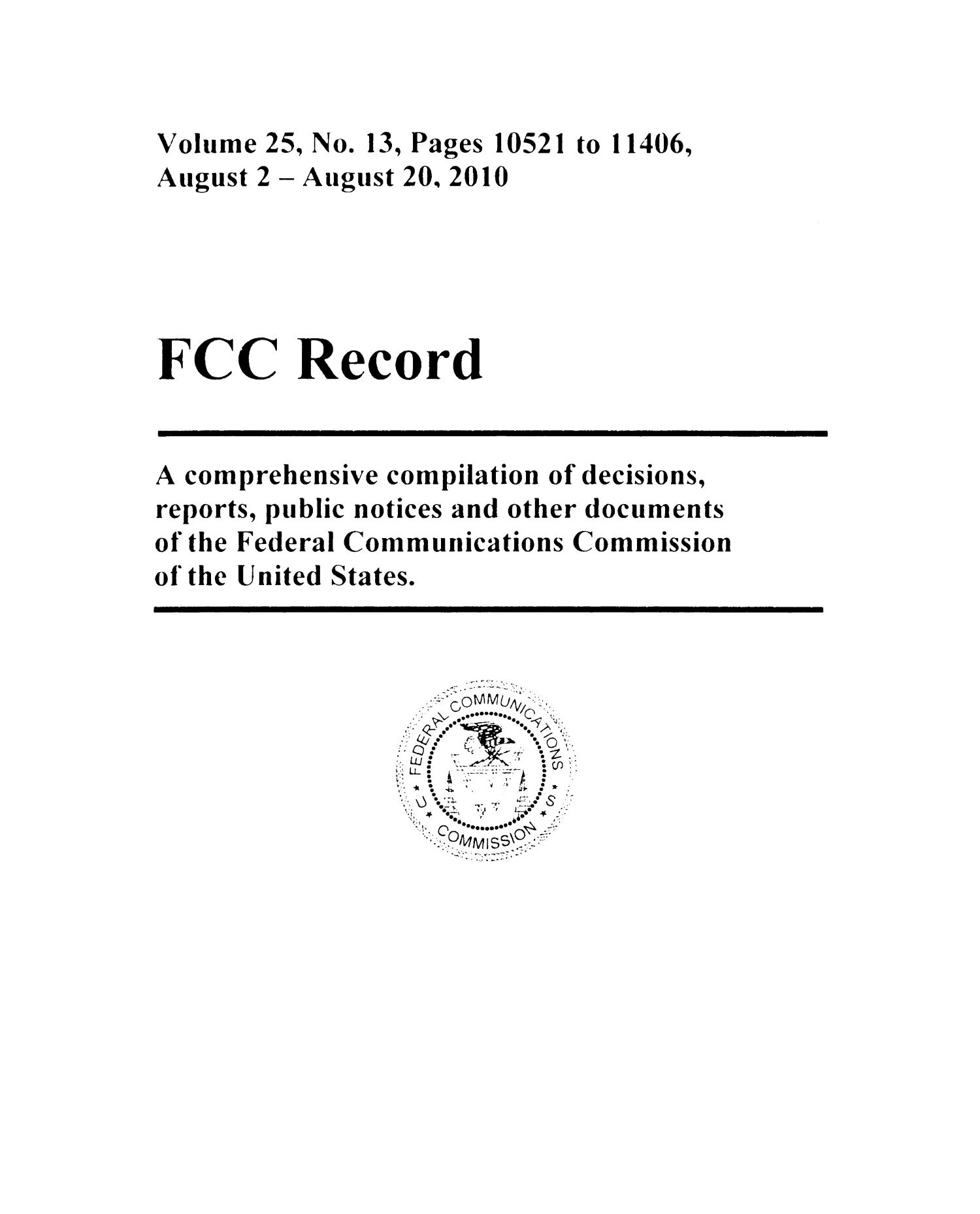 FCC Record, Volume 25, No. 13, Pages 10521 to 11406, August 2 - August 20, 2010                                                                                                      Title Page