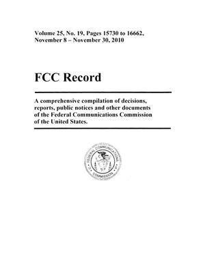 Primary view of object titled 'FCC Record, Volume 25, No. 19, Pages 15730 to 16662, November 8 - November 30, 2010'.