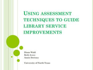 Primary view of object titled 'Using Assessment Techniques to Guide Library Service Improvements'.