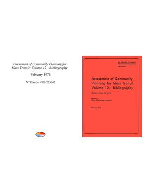Primary view of object titled 'Assessment of Community Planning for Mass Transit, Volume 12: Bibliography'.