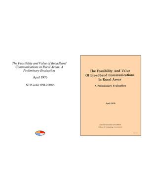 Primary view of object titled 'The Feasibility and Value of Broadband Communications in Rural Areas: A Preliminary Evaluation'.
