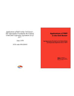 Primary view of object titled 'Applications of R&D in the Civil Sector: The Opportunity Provided by the Federal Grant and Cooperative Agreement Act of 1977'.