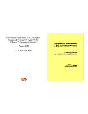 Primary view of object titled 'Government Involvement in the Innovation Process: A Contractor's Report to the Office of Technology Assessment'.