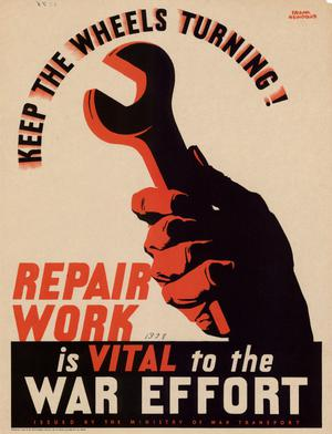 Primary view of object titled 'Keep the wheels turning! : repair work is vital to the war effort.'.