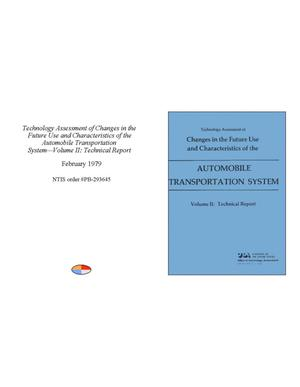 Primary view of object titled 'Technology Assessment of Changes in the Future Use and Characteristics of the Automobile Transportation System-Volume 2: Technical Report'.