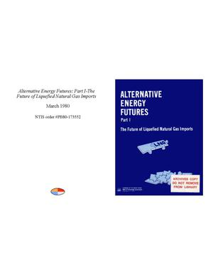 Primary view of object titled 'Alternative Energy Futures: Part 1-The Future of Liquefied Natural Gas Imports'.