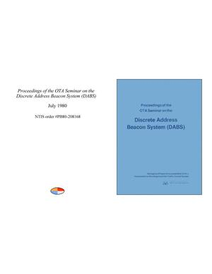 Primary view of object titled 'Proceedings of the Office of Technology Assessment Seminar on the Discrete Address Beacon System (DABS)'.