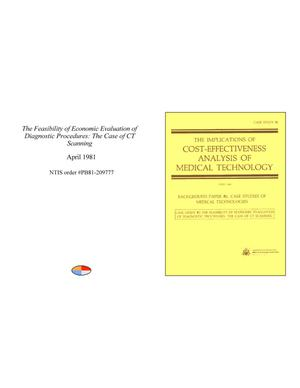 Primary view of object titled 'The Implications of Cost-Effectiveness Analysis of Medical Technology: Background Paper 2: Case Studies of Medical Technologies: Case Study 2: The Feasibility of Economic Evaluation of Diagnostic Procedures: The Case of Computed Tomographic Scanning'.