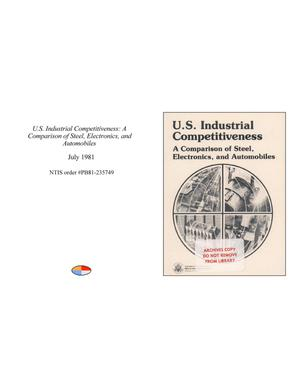 Primary view of object titled 'U.S. Industrial Competitiveness: A Comparison of Steel, Electronics, and Automobiles'.