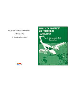 Primary view of object titled 'Impact of Advanced Air Transport Technology: Part 3: Air Service to Small Communities'.