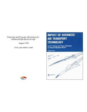 Impact of Advanced Air Transport Technology: Part 4: Financing and Program Alternatives for Advanced High-Speed Aircraft