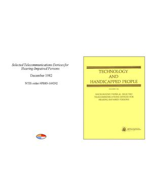 Primary view of object titled 'Technology and Handicapped People: Background Paper 2: Selected Telecommunications Devices for Hearing-Impaired Persons'.
