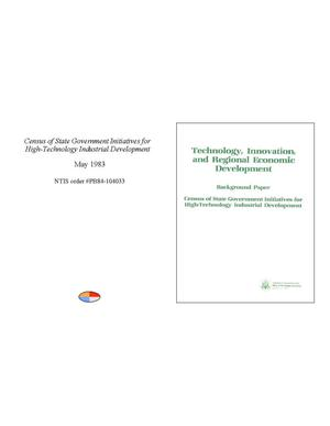 Primary view of object titled 'Technology, Innovation, and Regional Economic Development: Background Paper: Census of State Government Initiatives for High-Technology Industrial Development'.