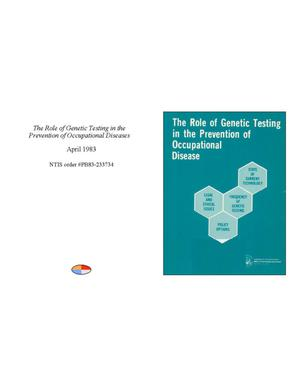 Primary view of object titled 'The Role of Genetic Testing in the Prevention of Occupational Disease'.