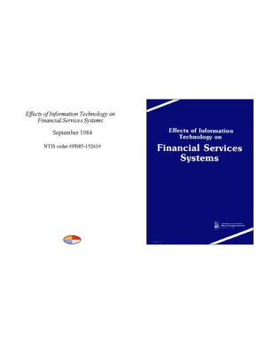 Primary view of object titled 'Effects of Information Technology on Financial Services Systems'.