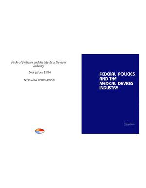 Primary view of object titled 'Federal Policies and the Medical Devices Industry'.