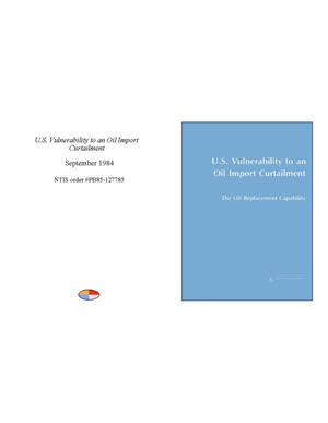 Primary view of object titled 'U.S. Vulnerability to an Oil Import Curtailment: The Oil Replacement Capability'.