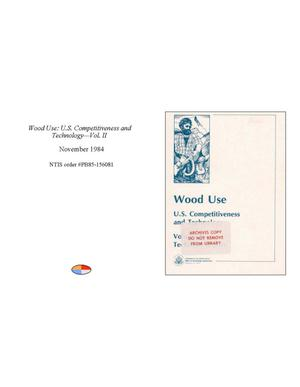 Primary view of object titled 'Wood Use: U.S. Competitiveness and Technology: Vol. 2'.