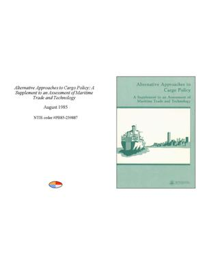 Primary view of object titled 'Alternative Approaches to Cargo Policy: A Supplement to an Assessment of Maritime Trade and Technology'.