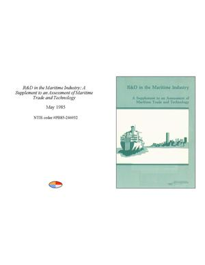 Primary view of object titled 'Research and Development in the Maritime Industry: A Supplement to an Assessment of Maritime Trade and Technology'.