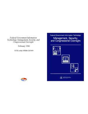 Primary view of object titled 'Federal Government Information Technology: Management, Security, and Congressional Oversight'.