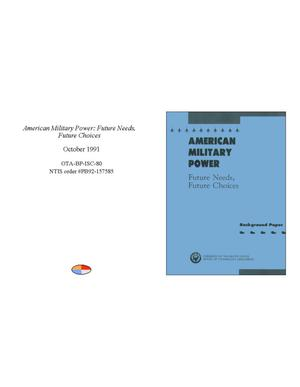Primary view of object titled 'American Military Power: Future Needs, Future Choices'.