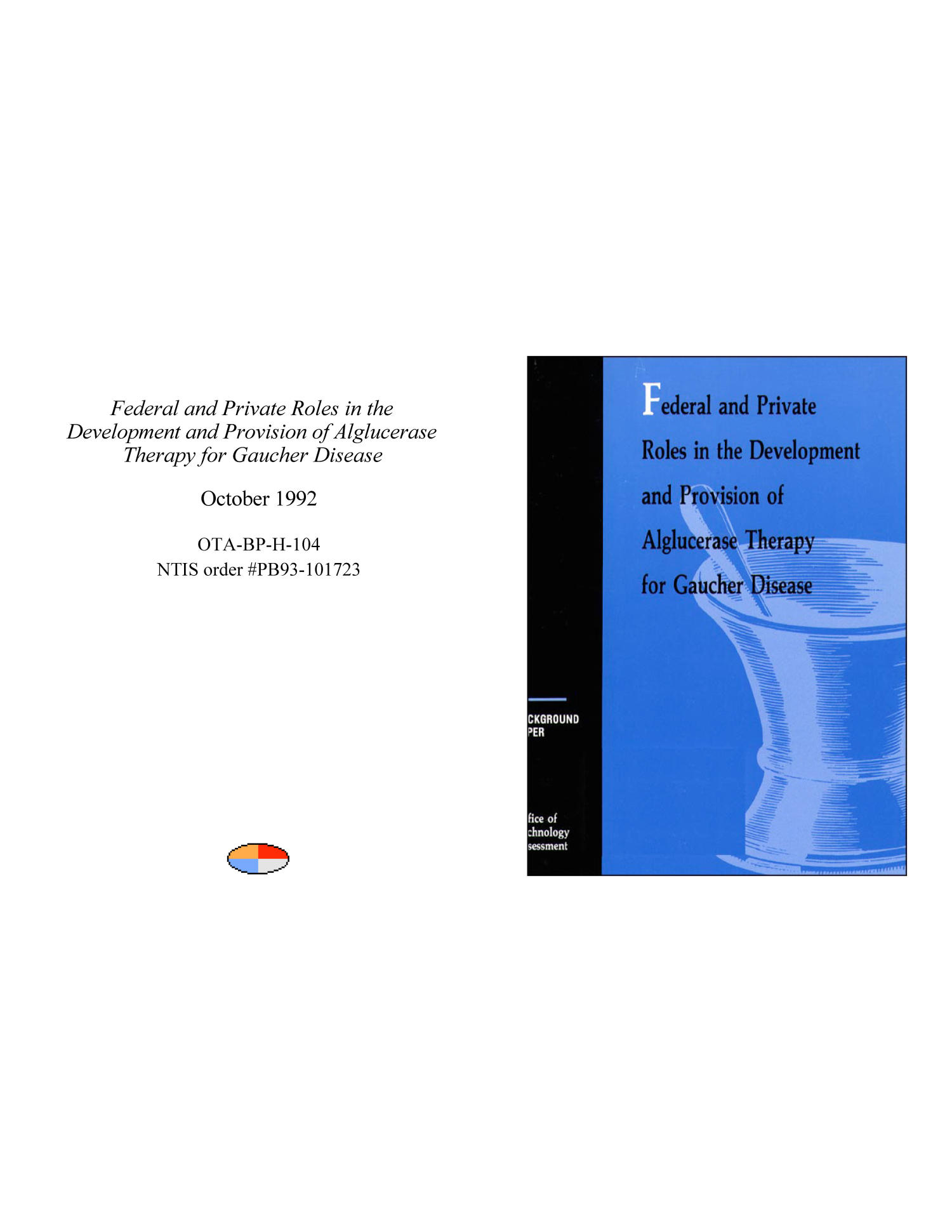 Federal and Private Roles in the Development and Provision of Alglucerase Therapy for Gaucher Disease                                                                                                      Front Cover