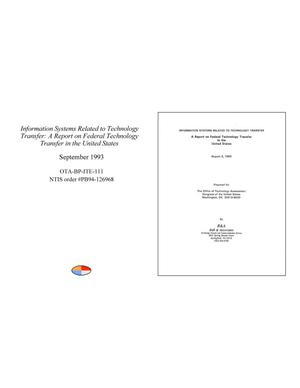 Primary view of object titled 'Information Systems Related to Technology Transfer: A Report on Federal Technology Transfer in the United States'.