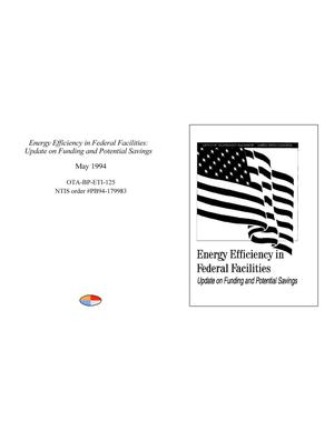 Primary view of object titled 'Energy Efficiency in Federal Facilities: Update on Funding and Potential Savings'.