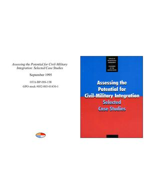 Primary view of object titled 'Assessing the Potential for Civil-Military Integration: Selected Case Studies'.