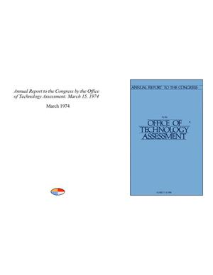 Primary view of object titled 'Annual Report to the Congress by the Office of Technology Assessment: March 15, 1974'.