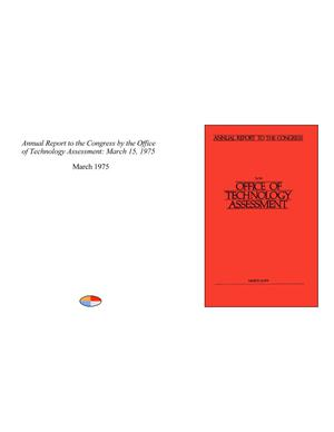 Primary view of object titled 'Annual Report to the Congress by the Office of Technology Assessment: March 15, 1975'.