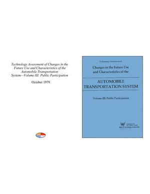 Primary view of object titled 'Technology Assessment of Changes in the Future Use and Characteristics of the Automobile Transportation System—Volume III: Public Participation'.