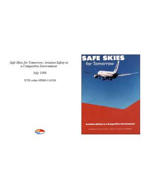 Primary view of object titled 'Safe Skies for Tomorrow: Aviation Safety in a Competitive Environment'.