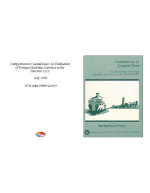Primary view of object titled 'Competition in Coastal Seas: An Evaluation of Foreign Maritime Activities in the 200-Mile EEZ'.