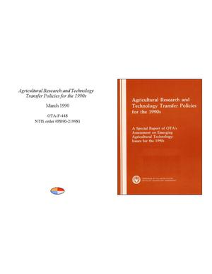 Primary view of object titled 'Agricultural Research and Technology Transfer Policies for the 1990s: a special report of OTA's assessment on emerging agricultural technology: issues for the 1990s'.