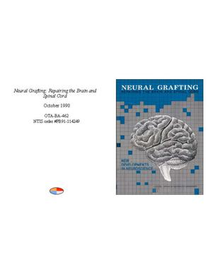 Primary view of object titled 'Neural Grafting: Repairing the Brain and Spinal Cord'.