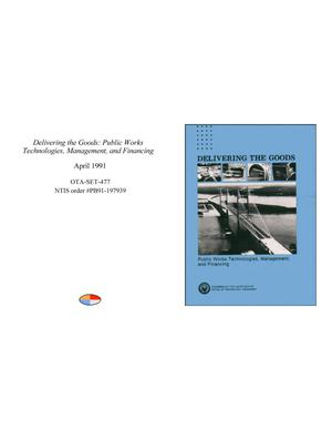 Primary view of object titled 'Delivering the Goods: Public Works Technologies, Management, and Financing'.