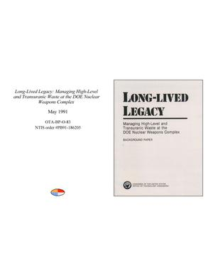 Primary view of object titled 'Long-Lived Legacy: Managing High-Level and Transuranic Waste at the DOE Nuclear Weapons Complex'.