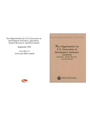 Primary view of object titled 'New Opportunities for U.S. Universities in Development Assistance: Agriculture, Natural Resources, and Environment'.