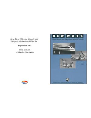 Primary view of object titled 'New Ways: Tiltrotor Aircraft and Magnetically Levitated Vehicles'.