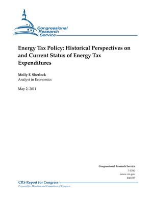 Energy Tax Policy: Historical Perspectives on and Current Status of Energy Tax Expenditures
