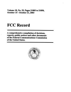 Primary view of FCC Record, Volume 18, No. 29, Pages 21005 to 21850, October 15 - October 21, 2003
