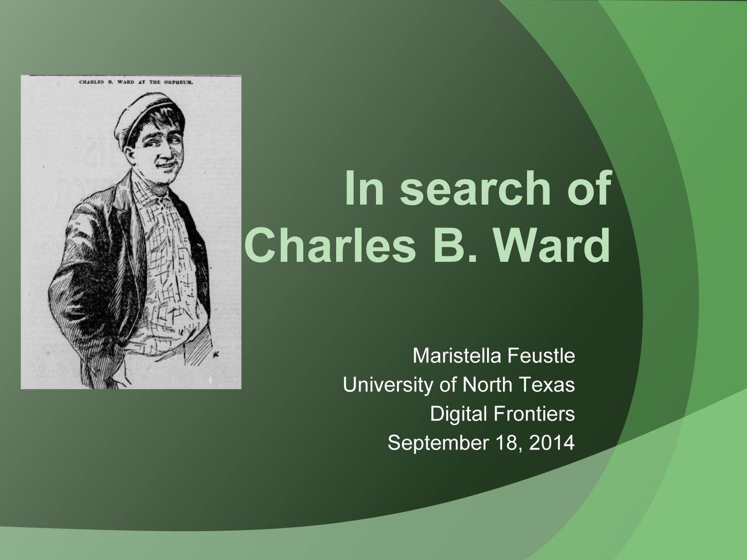 In Search of Charles B. Ward [Presentation]                                                                                                      [Sequence #]: 1 of 18