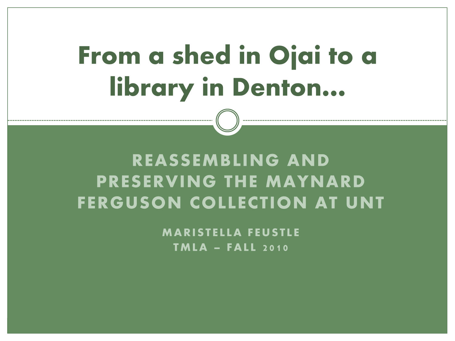 From a Shed in Ojai to a Library in Denton: Reassembling and Preserving the Maynard Ferguson Collection at UNT [Presentation]                                                                                                      [Sequence #]: 1 of 18