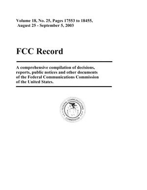 Primary view of object titled 'FCC Record, Volume 18, No. 25, Pages 17553 to 18455, August 25 - September 5, 2003'.
