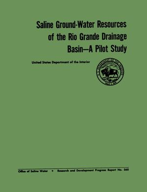 Saline Ground-Water Resources of the Rio Grande Drainage Basin: A Pilot Study